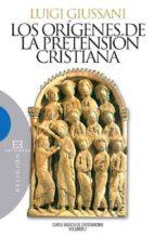 Los orígenes de la pretensión cristiana (ebook)