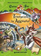 Capitan Fox. Tentacoli in Agguato! (ebook)