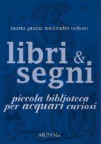 Libri & Segni: piccola biblioteca per Acquari curiosi (ebook)