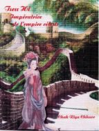 Tseu Hi, impératrice de l'empire céleste (ebook)