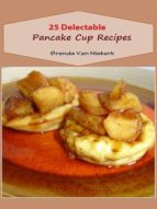 25 Delectable Pancake Cup Recipes (ebook)