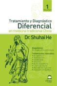 Tomo 1 TRATAMIENTO Y DIAGNOSTICO DIFERENCIAL EN MEDICINA TRADICIONAL CHINA