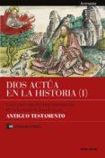Dios actúa en la Historia (1) - Antiguo Testamento