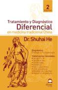 Tomo 2 TRATAMIENTO Y DIAGNOSTICO DIFERENCIAL EN MEDICINA TRADICIONAL CHINA