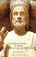 La obra de Juan -II Parte-