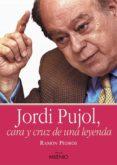 Jordi Pujol, cara y cruz de una leyenda (e-book epub)